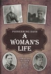 Pioneering Days: a woman's life